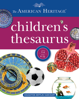 The American Heritage Children's Thesaurus - Hellweg, Paul, and Editors of the American Heritage Dictionaries