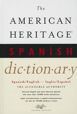 The American Heritage Spanish Dictionary: Spanish/English, Ingles/Espanol - American Heritage Dictionary (Editor)
