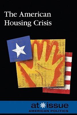 The American Housing Crisis - Hunnicutt, Susan (Editor)