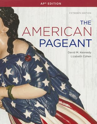 The American Pageant: A History of the American People - Kennedy, David M, and Cohen, Lizabeth