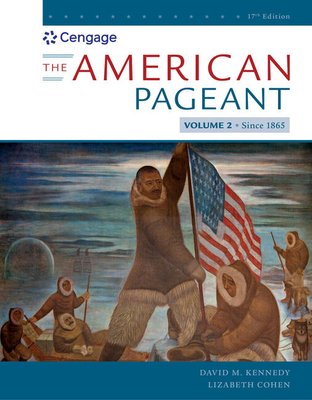 The American Pageant, Volume II - Kennedy, David M, and Cohen, Lizabeth