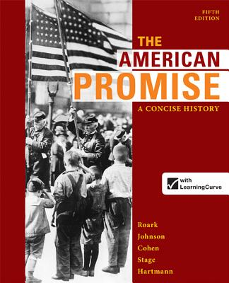 The American Promise: A Concise History, Combined Volume - Roark, James L, and Johnson, Michael P, and Cohen, Patricia Cline