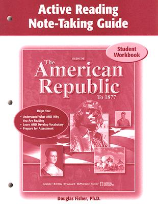 The American Republic to 1877, Active Note-Taking Guide: Student Workbook - McGraw-Hill Education