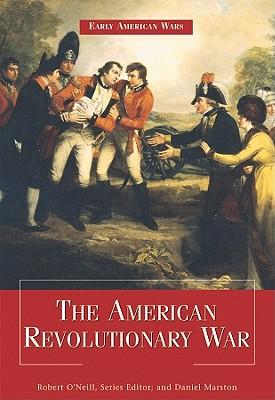 The American Revolutionary War - O'Neill, Robert