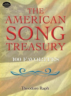 The American Song Treasury: 100 Favorites - Raph, Theodore