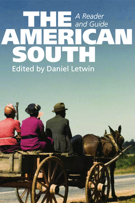 The American South: A Reader and Guide - Letwin, Daniel L. (Editor), and Tuck, Stephen (Contributions by), and Fairclough, Adam (Contributions by)