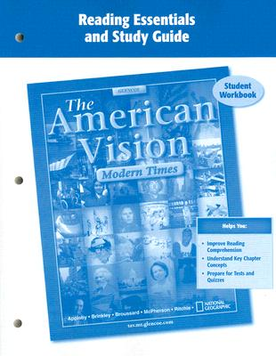 The American Vision: Modern Times, Reading Essentials and Study Guide: Student Workbook - McGraw-Hill