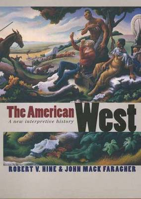 The American West: A New Interpretive History -