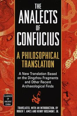 The Analects of Confucius: A Philosophical Translation - Ames, Roger T, and Rosemont Jr, Henry