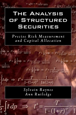 The Analysis of Structured Securities: Precise Risk Measurement and Capital Allocation - Raynes, Sylvain