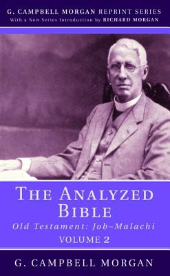 The Analyzed Bible, Volume 2 - Morgan, G Campbell