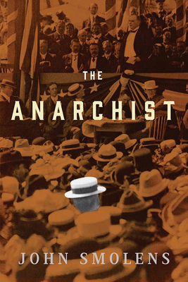 The Anarchist - Smolens, John