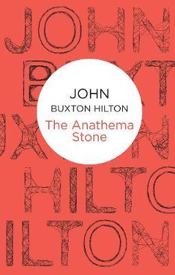 The Anathema Stone - Hilton, John Buxton