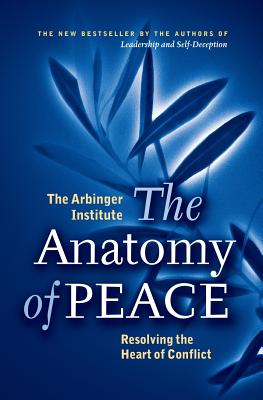The Anatomy of Peace: Resolving the Heart of Conflict - Boyce, Duane