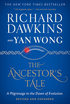 The Ancestor's Tale: A Pilgrimage to the Dawn of Evolution - Dawkins, Richard, and Wong, Yan