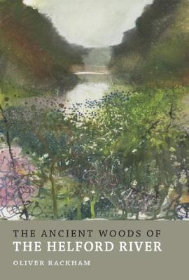 The Ancient Woods of Helford River - Rackham, Oliver