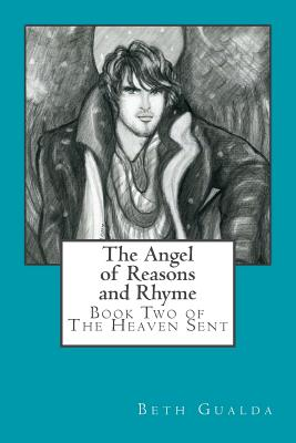 The Angel of Reasons and Rhyme: The Heaven Sent Book Two - Gualda, Beth