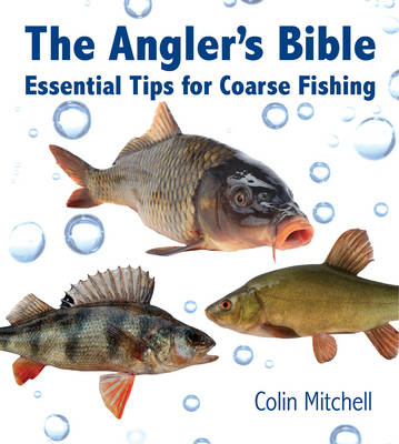 The Angler's Bible - Mitchell, Colin