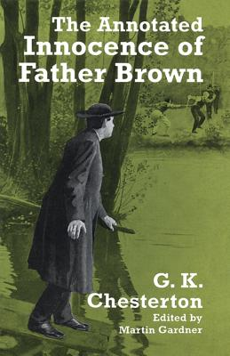 The Annotated Innocence of Father Brown - Chesterton, G K