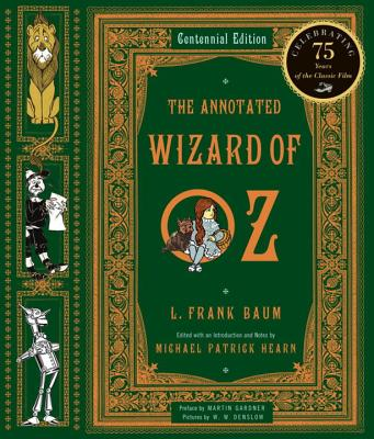 The Annotated Wizard of Oz - Baum, L. Frank, and Hearn, Michael Patrick (Notes by), and Gardner, Martin (Preface by)