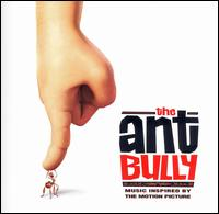 The Ant Bully: Music Inspired by the Motion Picture - Original Motion Picture Soundtrack