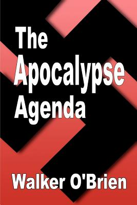 The Apocalypse Agenda - O'Brien, Walker
