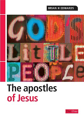 The Apostles of Jesus - Edwards, Brian H