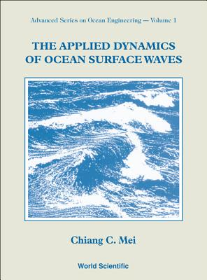 The Applied Dynamics of Ocean Surface Waves - Mei, Chiang C.