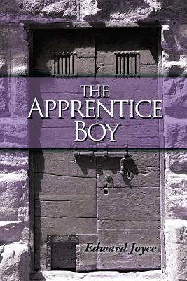 The Apprentice Boy - Edward Joyce, Joyce, and Edward, Joyce