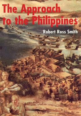 The Approach to the Philippines - Smith, Robert Ross