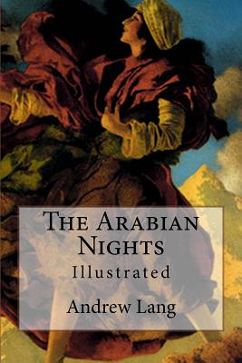 The Arabian Nights: Illustrated - Lang, Andrew