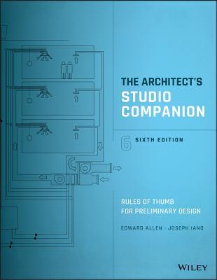 The Architect's Studio Companion: Rules of Thumb for Preliminary Design - Allen, Edward, Aia, and Iano, Joseph