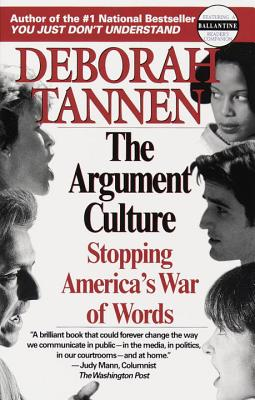 The Argument Culture: Stopping America's War of Words - Tannen, Deborah, PhD