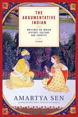 The Argumentative Indian: Writings on Indian History, Culture and Identity - Sen, Amartya