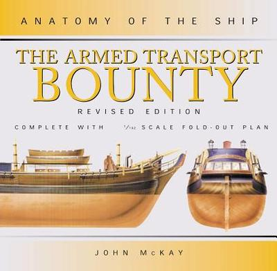 The Armed Transport Bounty - McKay, John