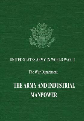 The Army and Industrial Manpower - Fairchild, Byron, and Grossman, Jonathan