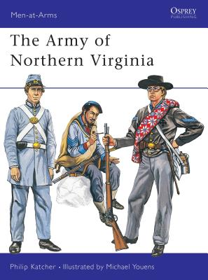 The Army of Northern Virginia - Katcher, Philip