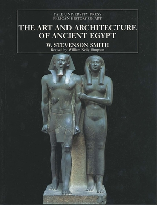 The Art and Architecture of Ancient Egypt - Smith, William Stevenson