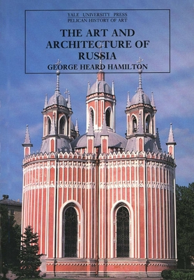 The Art and Architecture of Russia - Hamilton, George Heard