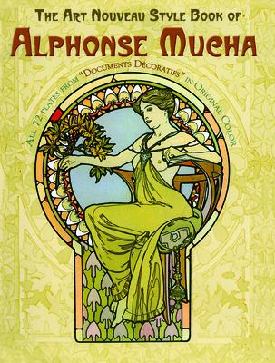 The Art Nouveau Style Book of Alphonse Mucha - Mucha, Alphonse