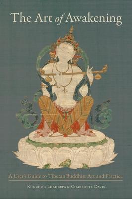 The Art Of Awakening - Davis, Charlotte, and Lhadrepa, Konchog