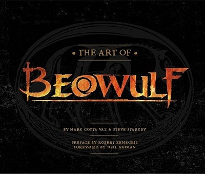 The Art of Beowulf - Starkey, Steve, and Vaz, Mark Cotta