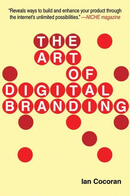 The Art of Digital Branding - Cocoran, Ian