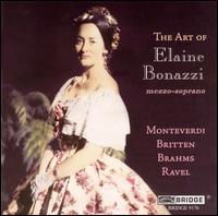 The Art of Elaine Bonazzi - Elaine Bonazzi (mezzo-soprano); Ellen Mack (piano); Karen Tuttle (viola); Stephen Kates (cello); Timothy Day (flute)