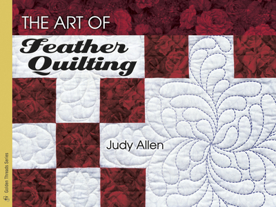 The Art of Feather Quilting - Allen, Judy