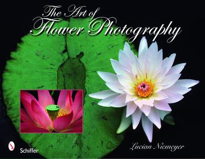 The Art of Flower Photography - Niemeyer, Lucian, Mr.