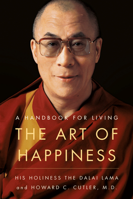 The Art of Happiness: A Handbook for Living - Dalai Lama