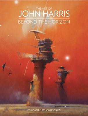 The Art of John Harris: Beyond the Horizon - Harris, John