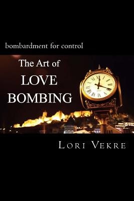 The Art of Love Bombing - Vekre, Lori