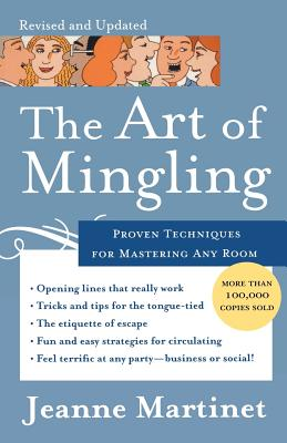 The Art of Mingling: Proven Techniques for Mastering Any Room - Martinet, Jeanne
